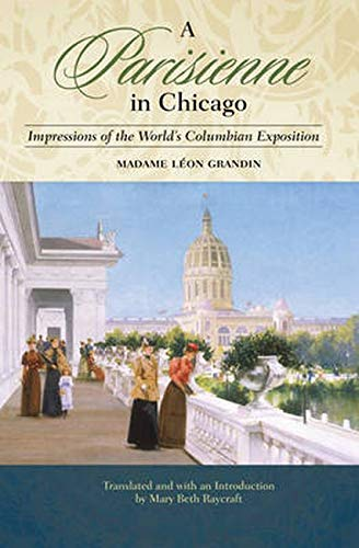 A Parisienne in Chicago: Impressions of the World's Columbian Exposition: Grandin, Madame Leon