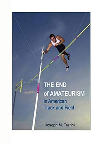 9780252035159: The End of Amateurism in American Track and Field (Sport and Society)