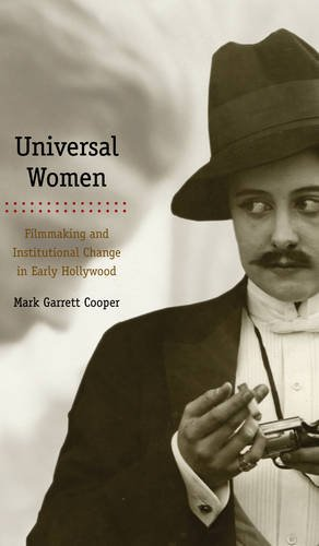 Universal Women: Filmmaking and Institutional Change in Early Hollywood (Women & Film History ...