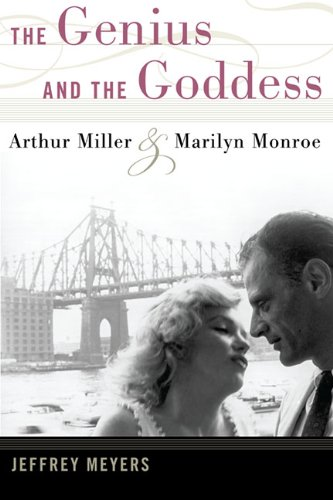9780252035449: The Genius and the Goddess: Arthur Miller and Marilyn Monroe