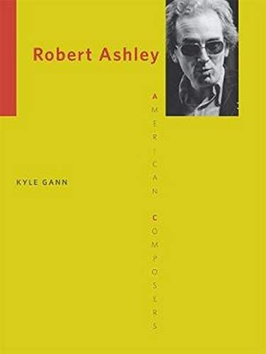 9780252035494: Robert Ashley (American Composers)