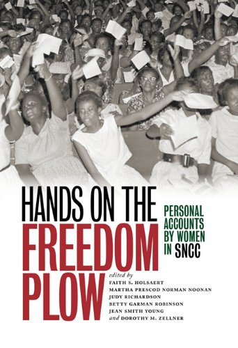 Hands on the Freedom Plow - Personal Accounts By Women in the SNCC ( Student Nonviolent Coordinat...