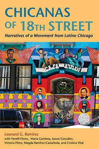 9780252036187: Chicanas of 18th Street: Narratives of a Movement from Latino Chicago