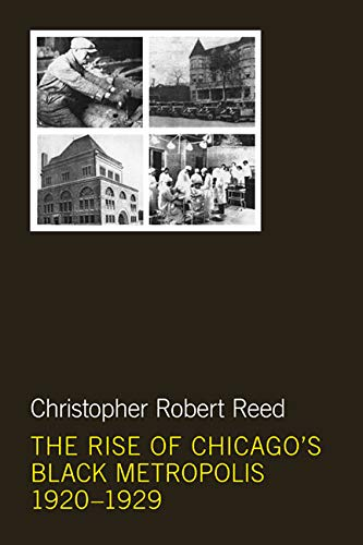 The Rise of Chicago's Black Metropolis, 1920-1929 (New Black Studies Series): Reed, ...
