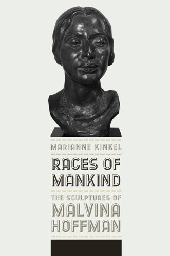 Races of Mankind: The Sculptures of Malvina: Kinkel, Marianne