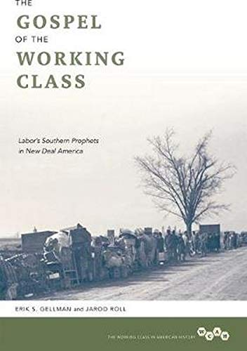 9780252036309: The Gospel of the Working Class: Labor's Southern Prophets in New Deal America (Working Class in American History)