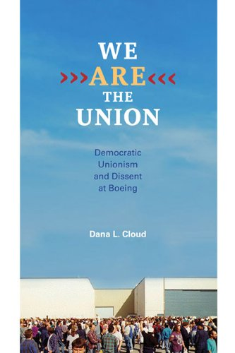 9780252036378: We Are the Union: Democratic Unionism and Dissent at Boeing