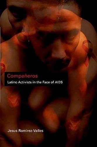 Compañeros: Latino Activists in the Face of AIDS (Latinos in Chicago and Midwest): ...