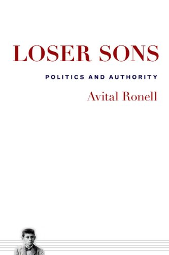 Loser Sons: Politics and Authority: Ronell, Avital