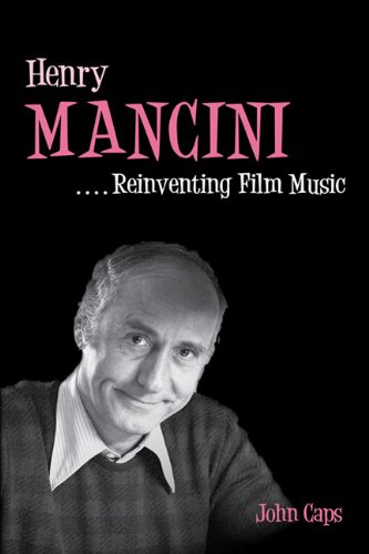 9780252036736: Henry Mancini: Reinventing Film Music (Music in American Life)