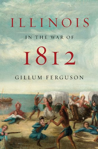 Illinois in the War of 1812: Gillum Ferguson