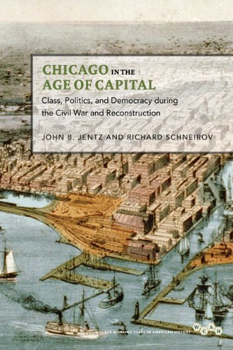 9780252036835: Chicago in the Age of Capital: Class, Politics, and Democracy during the Civil War and Reconstruction (Working Class in American History)
