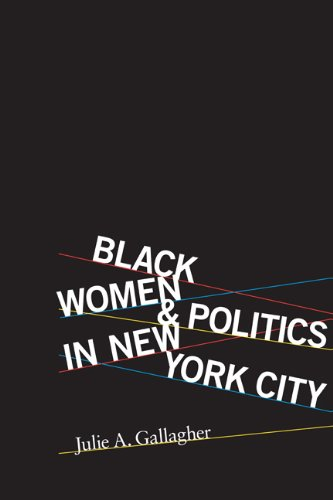 Black Women and Politics in New York City -: Gallagher, Julie A