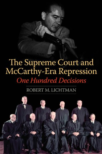 The Supreme Court And Mccarthy-era Repression: One Hundred Decisions.: Lichtman,robert M.
