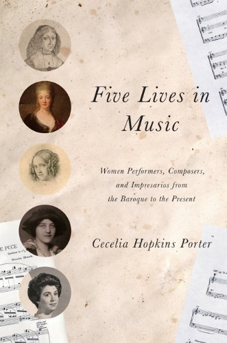 9780252037016: Five Lives in Music: Women Performers, Composers, and Impresarios from the Baroque to the Present