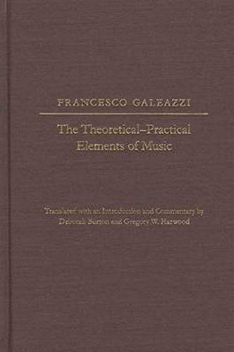 9780252037085: The The Theoretical-Practical Elements of Music, Parts III and IV (Studies in the History of Music Theory a)