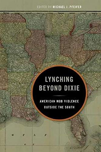 9780252037467: Lynching Beyond Dixie: American Mob Violence Outside the South