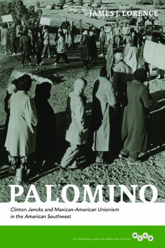 Palomino: Clinton Jencks and Mexican-American Unionism in the American Southwest (Working Class in American History) (0252037553) by James J. Lorence