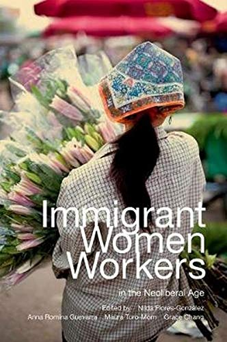 Immigrant Women Workers in the Neoliberal Age (Hardback)