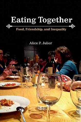9780252037634: Eating Together: Food, Friendship and Inequality