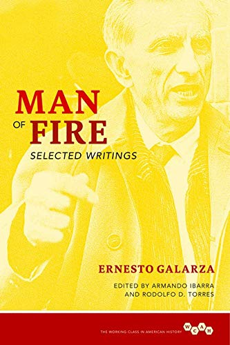 Man of Fire: Selected Writings (Working Class in American History): Ernesto Galarza