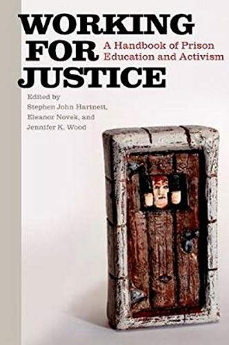 Working for Justice: A Handbook of Prison Education and Activism (Hardback)