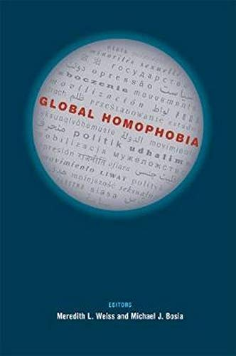 Global Homophobia: States, Movements, and the Politics of Oppression: University of Illinois Press