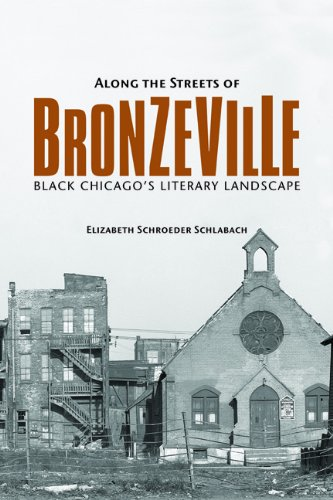 Along the Streets of Bronzeville - Black Chicago's Literary Landscape: Schlabach, Elizabeth