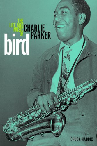 9780252037917: Bird: The Life and Music of Charlie Parker
