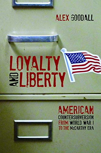 9780252038037: Loyalty and Liberty: American Countersubversion from World War 1 to the McCarthy Era