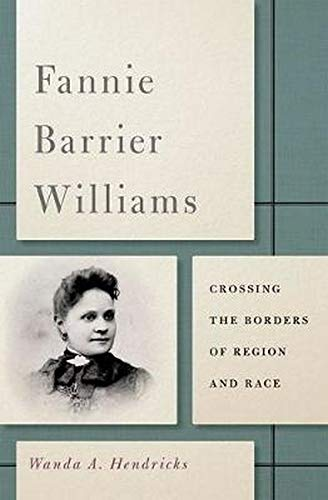 9780252038112: Fannie Barrier Williams: Crossing the Borders of Region and Race