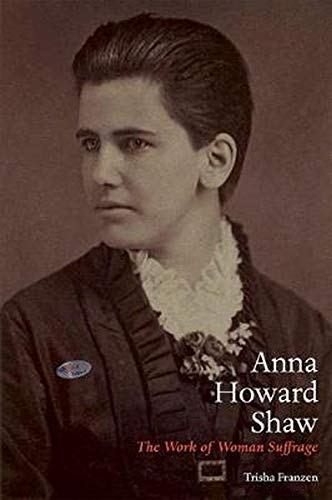 9780252038150: Anna Howard Shaw: The Work of Woman Suffrage (Women in American History)