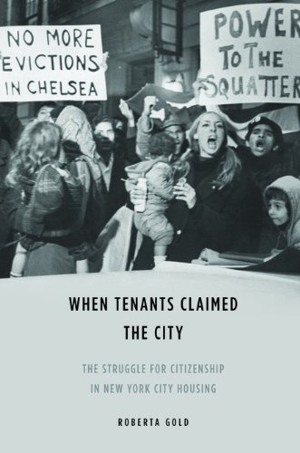 When Tenants Claimed the City: The Struggle for Citizenship in New York City Housing (Women in ...