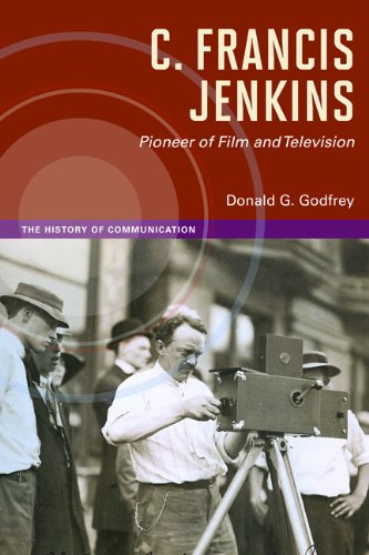 C. Francis Jenkins, Pioneer of Film and Television (History of Communication): Godfrey, Donald G.