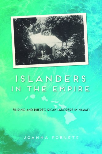 9780252038297: Islanders in the Empire: Filipino and Puerto Rican Laborers in Hawai'i (Asian American Experience)
