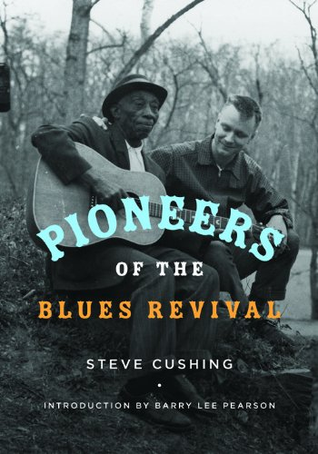 9780252038334: Pioneers of the Blues Revival (Music in American Life)