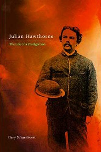 9780252038341: Julian Hawthorne: The Life of a Prodigal Son