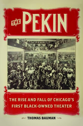 Pekin - The Rise and Fall of Chicago's First Black-Owned Theater: Bauman, Thomas