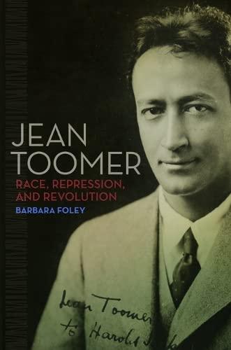 9780252038440: Jean Toomer: Race, Repression, and Revolution