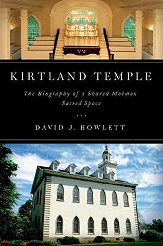 9780252038488: Kirtland Temple: The Biography of a Shared Mormon Sacred Space