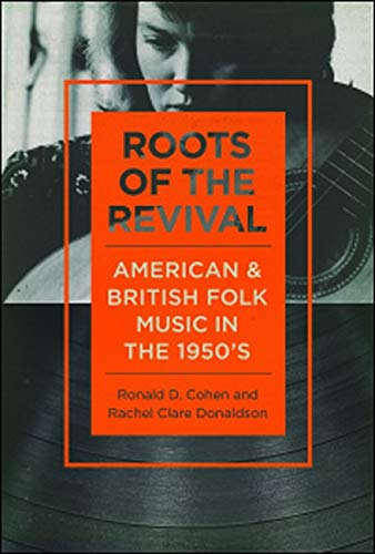 9780252038518: Roots of the Revival: American and British Folk Music in the 1950s (Music in American Life)