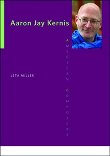 Aaron Jay Kernis -: Miller, Leta E.