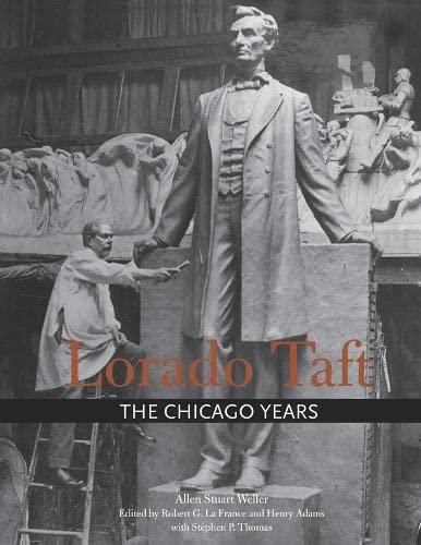 Lorado Taft - The Chicago Years: Weller, Allen Stuart