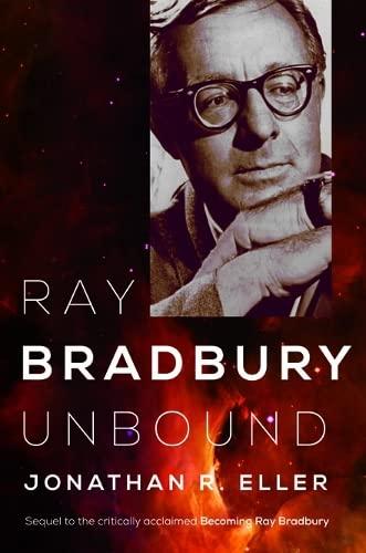 Ray Bradbury Unbound (Hardcover): Jonathan R. Eller