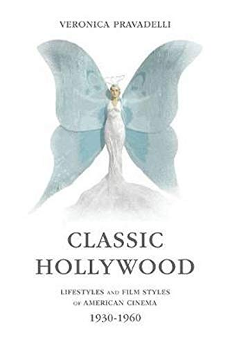 9780252038778: Classic Hollywood: Lifestyles and Film Styles of American Cinema, 1930-1960
