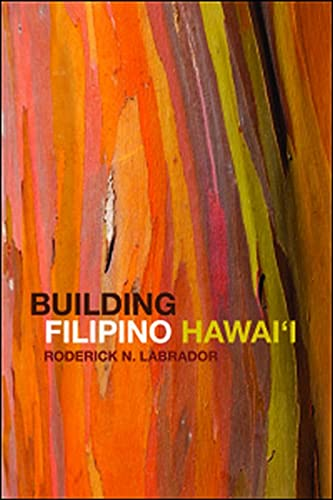 Building Filipino Hawai'i -: Labrador, Roderick N