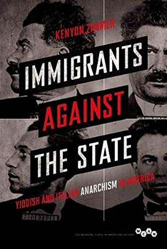 9780252039386: Immigrants Against the State: Yiddish and Italian Anarchism in America