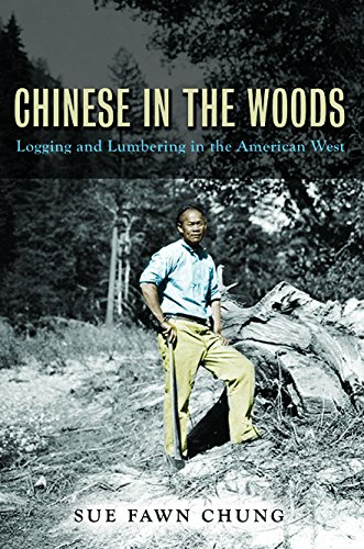 9780252039447: Chinese in the Woods: Logging and Lumbering in the American West (Asian American Experience)