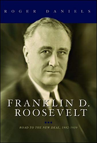 9780252039515: Franklin D. Roosevelt: Road to the New Deal, 1882-1939