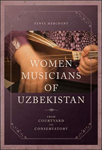 9780252039539: Women Musicians of Uzbekistan: From Courtyard to Conservatory (New Perspecitives on Gender in Music)